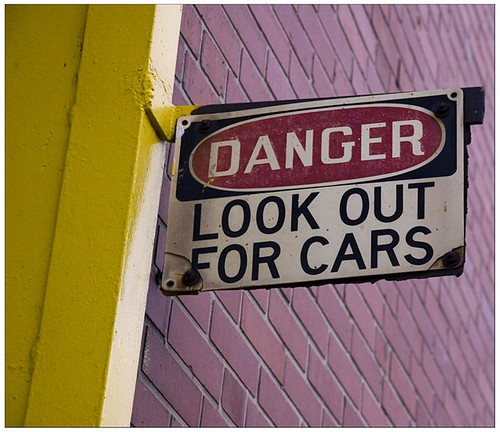 Danger Look out for cars