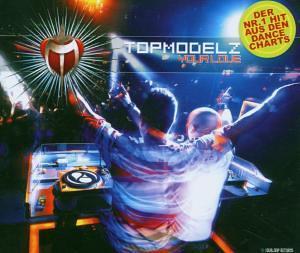 Topmodelz - Your Love