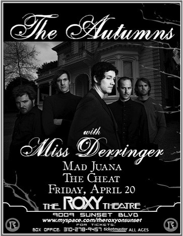 The Autumns, Miss Derringer, The Cheat, Mad Juana @ The Roxy Theatre 4/20/07