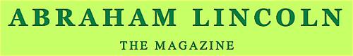 ABRAHAM LINCOLN 1 editors: K. SILEM MOHAMMAD & ANNE BOYER Brandon Downing<br />Gary Sullivan<br />CA Conrad<br />Alli Warren<br />Matt McCloud<br />Rodney Koeneke<br />Sharon Mesmer<br />Nada Gordon<br />Sandra Simonds<br />Shanna Compton<br />Michael Magee<br />Lanny Quarles<br />Bill Luoma<br />Rachel Dakarian<br />Drew Gardner<br />Katie Degentesh