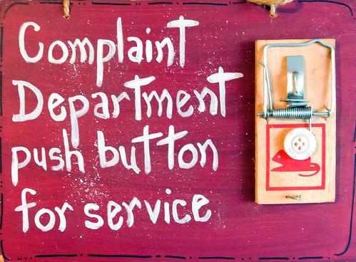 Complaints?