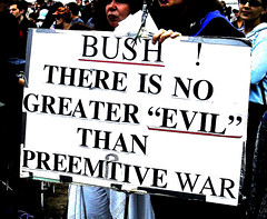 Preemptive War ( LOVE  ) Tags: antibush protest iraq signs sign bush democracy usa antiwar america dictatorship oil freedom cheney rumsfield war demonstration rally march politics republican liberal capitalism