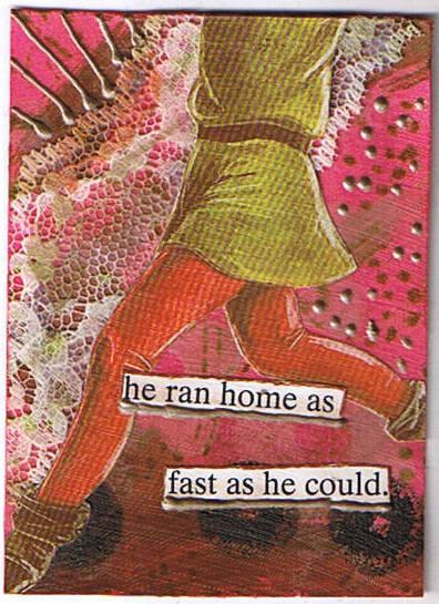 He Ran Home