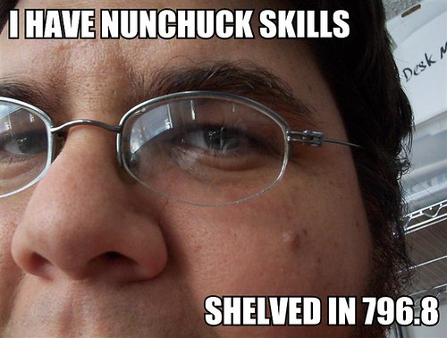 I have nunchuck skills -- shelved in 796.8