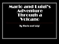 Mario and Luigi's Adventure Through a Volcano