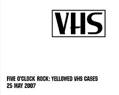Five O'Clock Rock: Yellowed VHS Cases
