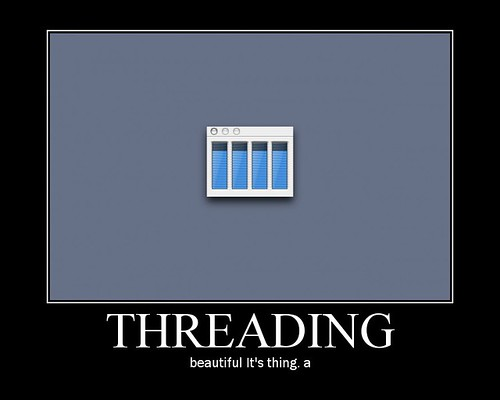 Threading: beautiful It's thing. a
