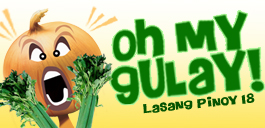 Lasang Pinoy 18: Oh My Gulay!