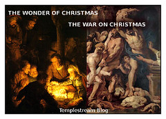 The Wonder of Christmas & The War on Christmas (Templestream) Tags: christmasimage christmasart christmasmessage truth christmasphotos christmaswonder wonder joy peace war christian pagan holiday jesus nativity atheism
