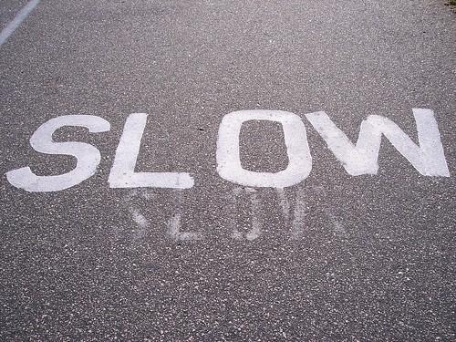 slow...slow