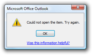 Microsoft Outlook error message: Could not open the item. Try again. (Was this information helpful?)