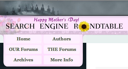 Search Engine Roundtable Mothers Day Theme 2007