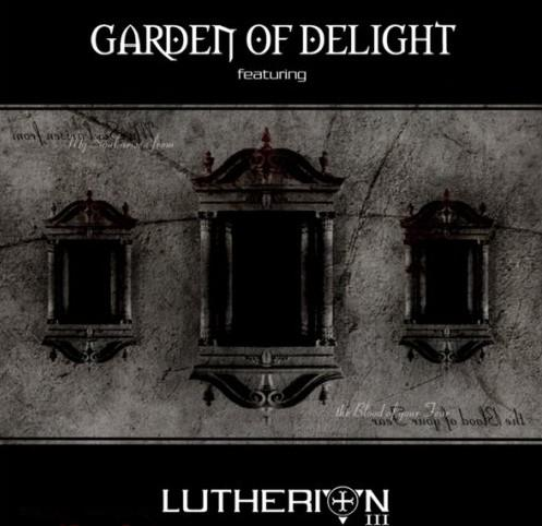 GARDEN OF DELIGHT: Lutherion III (Trisol 2007)