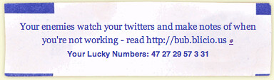 Fortune: Your enemies watch your twitters and make notes of when you're not working - read http://bub.blicio.us