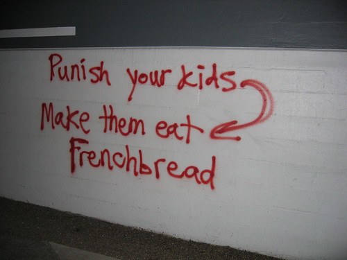 Punish your kids, make them eat Frenchbread