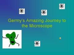 Germy's Amazing Journey to the Microscope