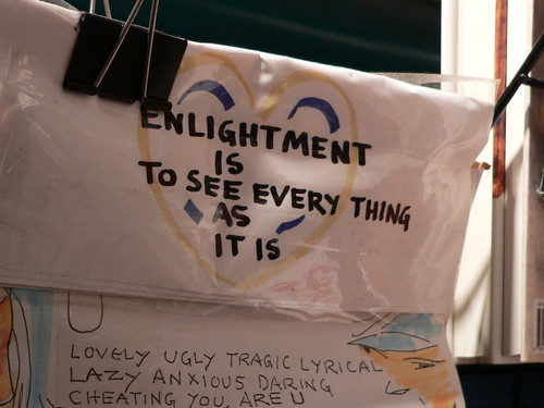 Enlightenment is to see everything as it is