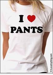 I Love PANTS