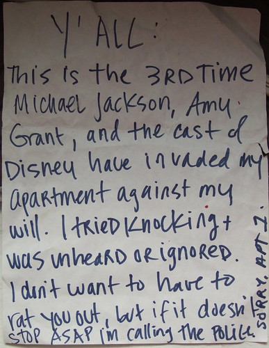 Ya'll: This is the 3rd time Michael Jackson, Amy Grant, and the cast of Disney have invaded my apartment against my will. I tried knocking + was unhea