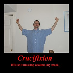 Crucifixion: HR isn't messing around any more.