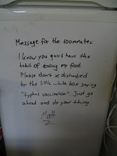Message for the roommates: I know you guys have a habit of eating my food. Please don't be disturbed by the little white box saying