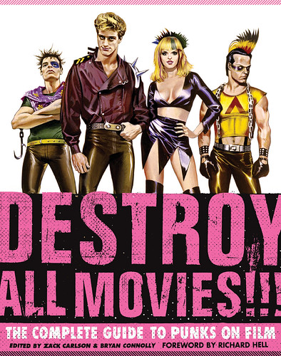 Destroy All Movies!!!: The Complete Guide to Punks on FIlm - front cover