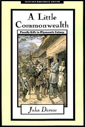 A Little Commonwealth - Family Life in Plymouth Colony, John Demos