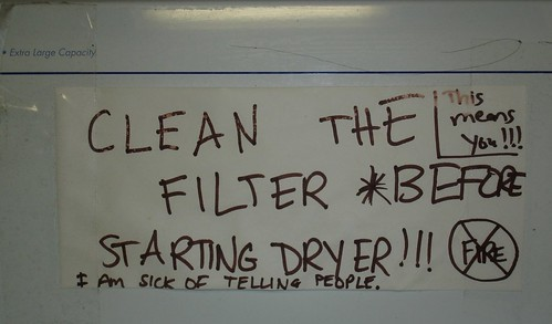 Clean the filter before starting dryer! I am sick of telling people!