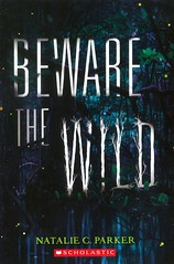 Beware the Wild (Vernon Barford School Library) Tags: 9781338149227 nataliecparker natalie c parker natalieparker fantasy fantasyfiction louisiana missingpeople missingperson missingpeoples supernatural paranormal swamps siblings brothers sisters brothersandsisters southerngothic southern gothic vernon barford library libraries new recent book books read reading reads junior high middle vernonbarford fiction fictional novel novels paperback paperbacks softcover softcovers covers cover bookcover bookcovers youngadult youngadultfiction ya