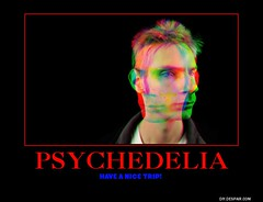 psychedelia (dylan.unknown5150) Tags: trip poster high nice lsd have meme drugs af psychedelic marijuana psychedelia shrooms tripping hallucinogenic mescaline dmt psychological hallucinations