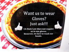 We'll wear gloves if you ask us sign, pizza joint, Sebastapol, California, USA (gruntzooki) Tags: california ca usa signs oreilly sign cali pizza gloves foo sebastapol foocamp hygeine