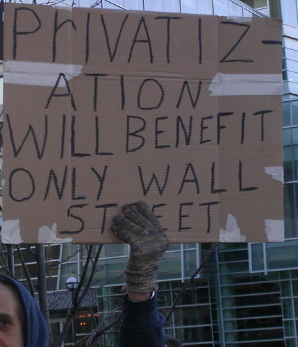 """Privatization Will Benefit Only WallStreet"""