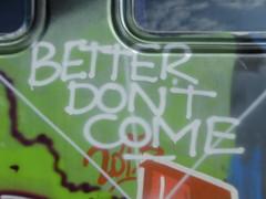 Better don't come (duncan) Tags: traingraffiti ljubljana train graffiti graffitiwisdom