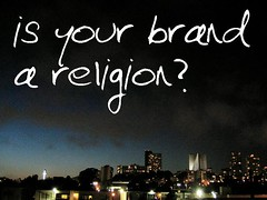 Is your brand a religion