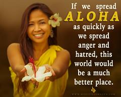 Spread The Aloha (Modified Images by James Anshutz) Tags: hawaii aloha meme spreadthealoha oahu maui lanai kauai big island love islands hawaiian