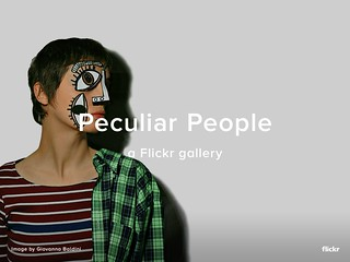 Peculiar People - A Flickr Gallery