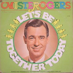 Mister Rogers - Let's Be Together Today (dogwelder) Tags: children album vinyl record zurbulon6 telvision mrrogers misterrogers zurbulon gatturphy referencepic