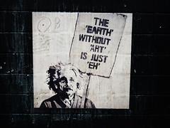 "The earth without ""art"" is just ""eh"" (aestheticsofcrisis) Tags: street art urban intervention streetart urbanart guerillaart graffiti london uk england londonstreetart londongraffiti shoreditch hackney bricklane kreweduzoo alberteinstein einstein wheatpaste pasteup"
