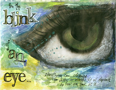 in the blink of an eye... (Kelly Angard) Tags: eye collage canon watercolor mixedmedia illustrationfriday artjournal alteredimage thisisnow kellya mixedmediaart kellyangard thecraftygirl efs1755mm kellyafineartphotography