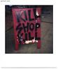 Kill Shop Kill (MickLexington) Tags: abstractart art artfilm artinspiration artist artlife brooklyn culture existentialism fiction foundart les lowereastside mixedmedia mrjack newyork newyorkcity newyorkculture nyc philosophy polaroid situationism sociology streetart streetculture