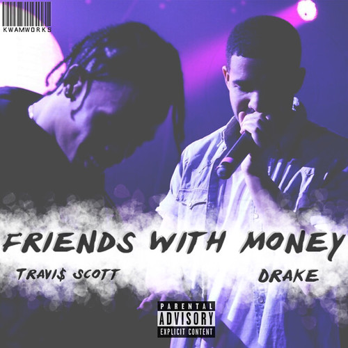 f35b15e1bf64 Travi$ Scott - Friends With Money (feat. Drake)
