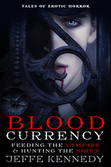 Blood Currency (CoverReveals) Tags: erotic horror paranormal vampires postapocalyptic bdsm romance forcedseduction dystopian dark