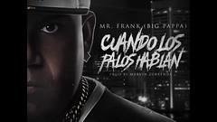 Mr. Frank (Big Pappa) – Cuando Los Palos Hablan (Official Preview) (http://www.labluestar.com) Tags: big cuando frank hablan los official palos pappa preview