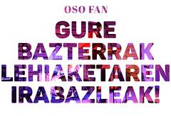 OSO FAN // Gure Bazterrak txapelketan
