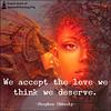 SpiritualCleansing.Org - Love, Wisdom, Inspirational Quotes & Images (SpiritualCleansing) Tags: love accept deserve stephenchbosky