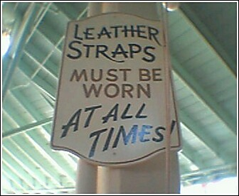 Leather Straps Must Be Worn At All Times!