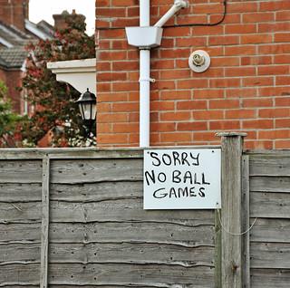 'Sorry No Ball Games'