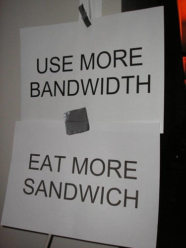 more bandwidth && more sandwich