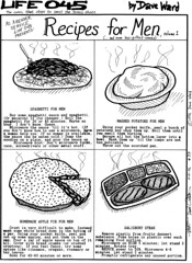 Recipes for Men, Vol. 1 (Dave Ward Photography) Tags: life david cooking dave illustration dinner recipe comic panel drawing cartoon cook strip meal recipes ward daveward life045 davidward 045