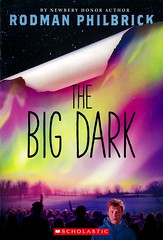 The Big Dark (Vernon Barford School Library) Tags: 9781338114010 rodmanphilbrick rodman philbrick disaster disasters sciencefiction science fiction survival survivor survivors adventure adventures electricpower electricpowerfailures powerfailures familylife family families newhampshire vernon barford library libraries new recent book books read reading reads junior high middle vernonbarford fictional novel novels paperback paperbacks softcover softcovers covers cover bookcover bookcovers